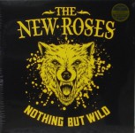 "The New Roses"" Nothing But Wild"" Vinyl"